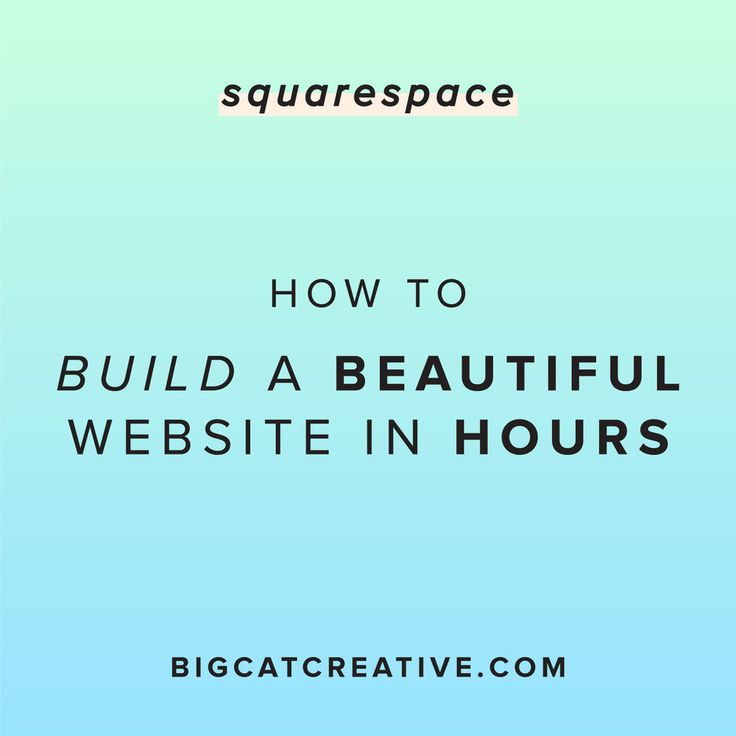 How to Build a Beautiful Website in Just Hours — Big Cat Creative | Squarespace Templates