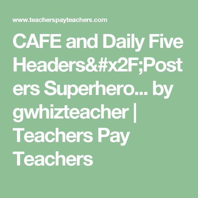 CAFE and Daily Five Headers/Posters Superhero... by gwhizteacher | Teachers Pay Teachers