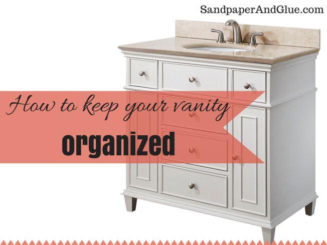 vanity organization made easy! @ SandpaperAndGlue.com