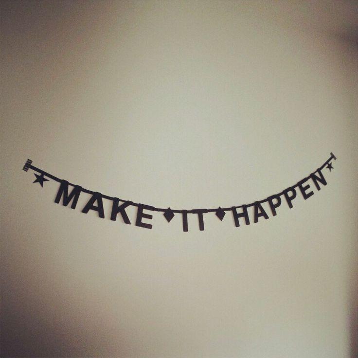 Make it happen ~ letterbanner