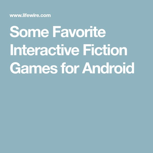Some Favorite Interactive Fiction Games for Android