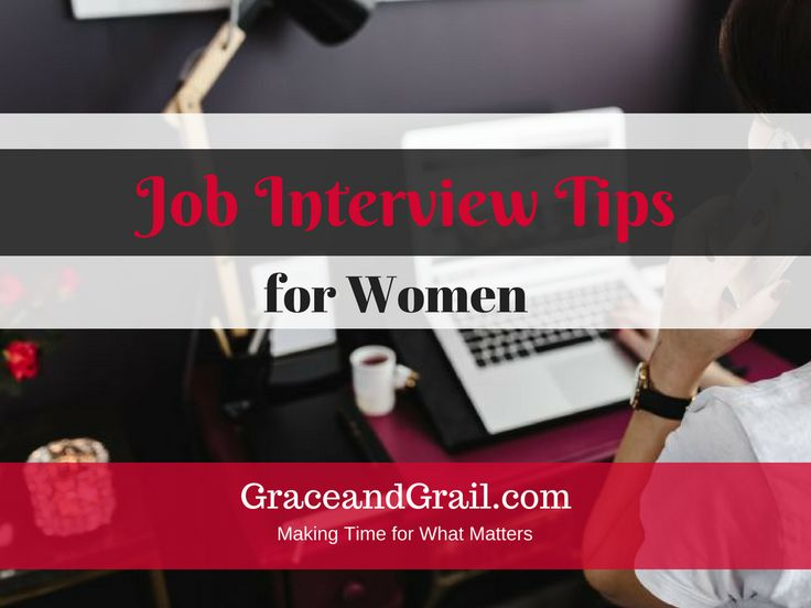 Providing job interview tips for women. Answers to interview questions, what to wear, and how to prepare to create a great impression and land the job.