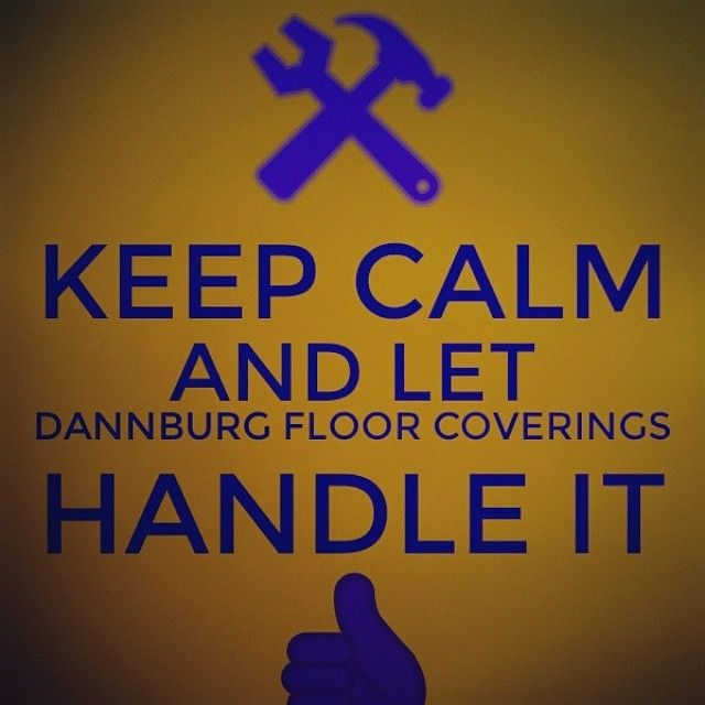 Choose DANNBURG FLOOR COVERINGS for all of your flooring needs and let us handle it.