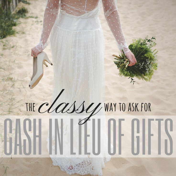 The Classy Way To Word Asking For Cash In Lieu Of Wedding Gifts