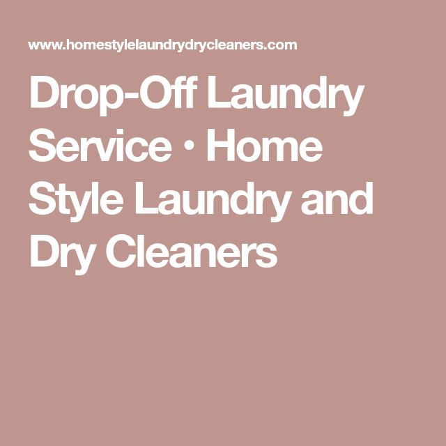The 25 best drop off laundry service ideas on pinterest clever drop off laundry service home style laundry and dry cleaners pronofoot35fo Image collections