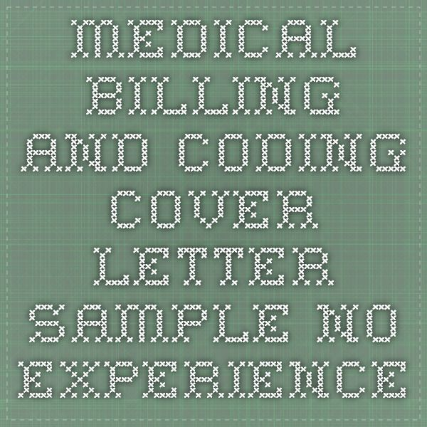 How to draft a medical coding a Medical coding and billing cover letter and resume if you have no previous experience