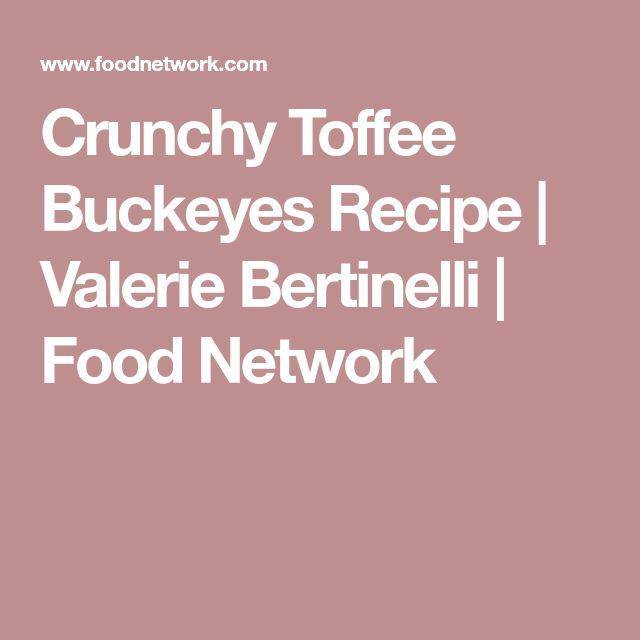 Crunchy Toffee Buckeyes Recipe | Valerie Bertinelli | Food Network