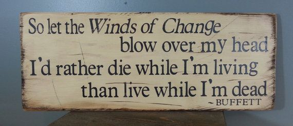 "Jimmy Buffett Quote- from ""Growing Older but not Up"".   Rustic, hand painted, distressed, wooden sign.  Cream with black letters."