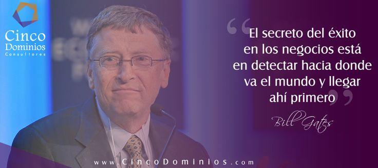"""""""El secreto del éxito en los negocios está en dtectar hacia donde va el mundo y llegar ahí primero"""" #BillGates -  #FelizViernes #BuenViernes - Visítenos www.CincoDominios.com."""