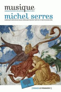 Musique / Michel Serres http://cataloguescd.univ-poitiers.fr/masc/Integration/EXPLOITATION/statique/cataTITN.asp?id=952117