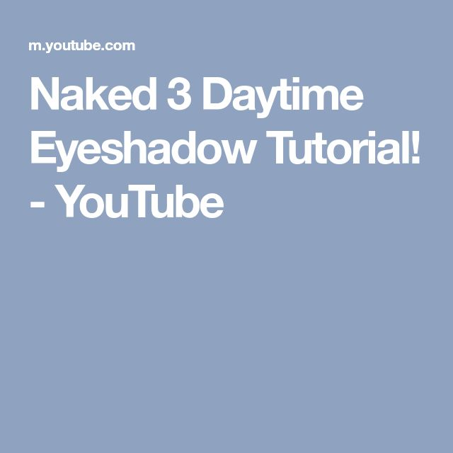 Naked 3 Daytime Eyeshadow Tutorial! - YouTube
