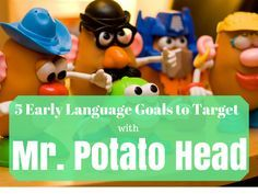 5 Early Language Goals to Target with Mr Potato Head
