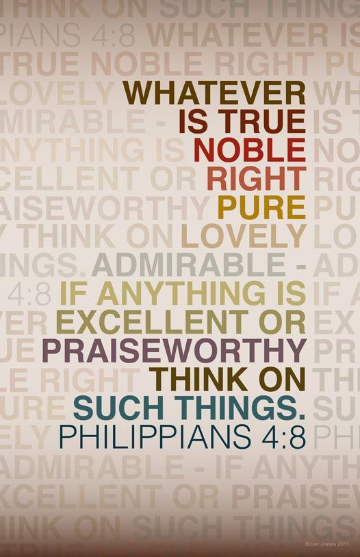 think on these things: Philippians 48, Remember This, Inspiration, Philippians 4 8, Faith, Bible Scriptures, Bible Ver About Friends, Favorite Bible Ver, Wedding Quotes