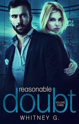 Reasonable Doubt: Volume 3  (Reasonable Doubt #3) by Whitney G.