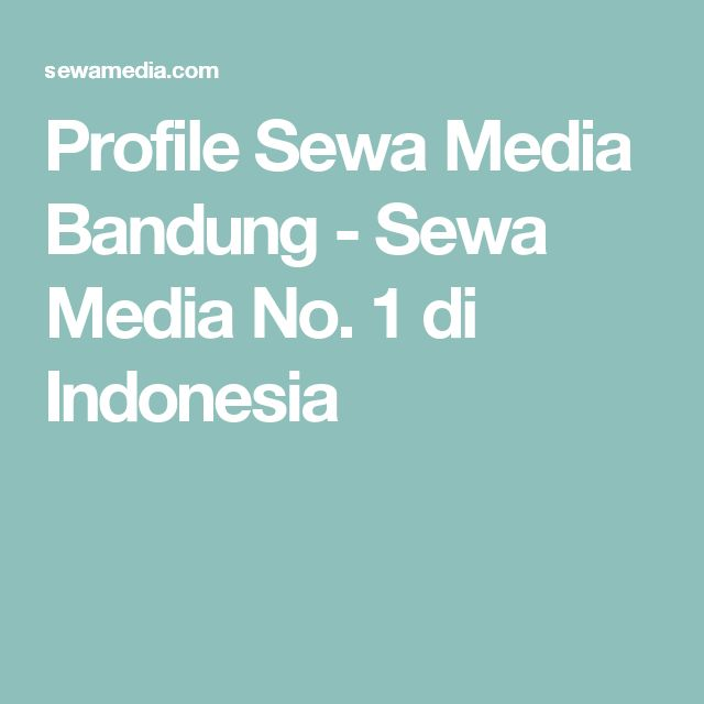 Profile Sewa Media Bandung - Sewa Media No. 1 di Indonesia