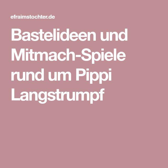 Bastelideen und Mitmach-Spiele rund um Pippi Langstrumpf
