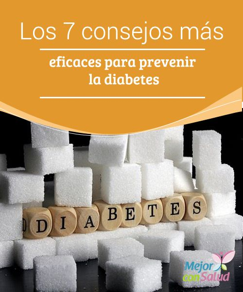 Los 7 consejos más eficaces para prevenir la diabetes La