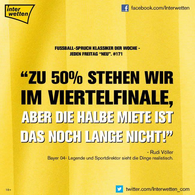 """Fußball-Spruch Klassiker der Woche. #171. """"Zu 50 Prozent stehen wir im Viertelfinale, aber die halbe Miete ist das noch lange nicht!"""" Bayer 04-Legende und Sportdirektor Rudi Völler sieht die Dinge realistisch."""