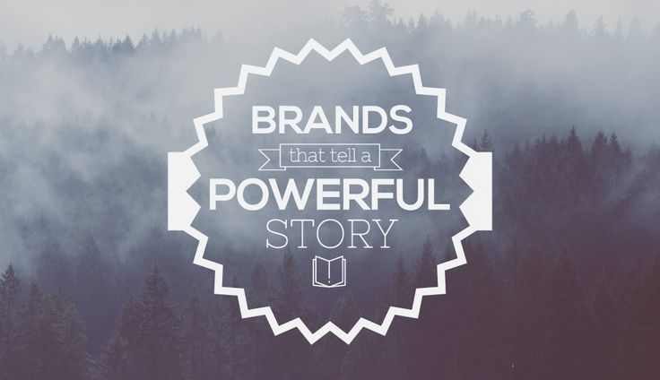 10 Brands That Listen and Tell Powerful Stories