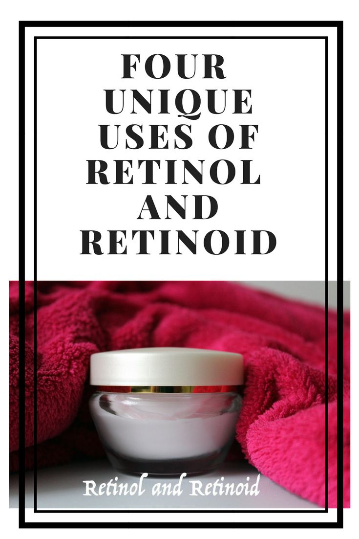 Use of retinol, Retinol and acne, Retinol anti-aging, Retinol when, Retinol before and after, Retinol benefits, Retinol treatment, Retinol products, Retinol cream, serum, How to use