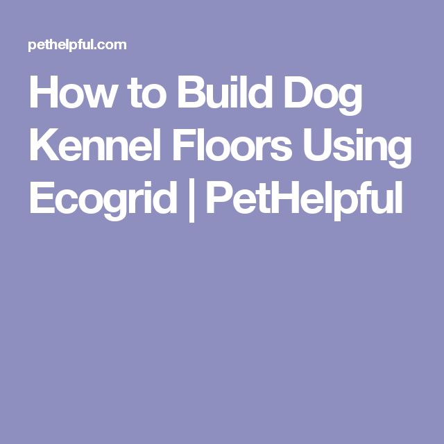 How to Build Dog Kennel Floors Using Ecogrid | PetHelpful