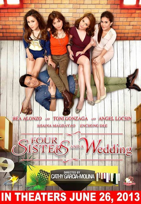 Four Sisters and A Wedding | directed by Cathy Garcia Molina | 07|26|2013
