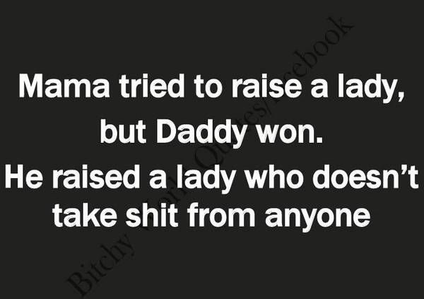 Don't take it!: Life, Quotes, Truth, Funny, So True, Daddys Girl