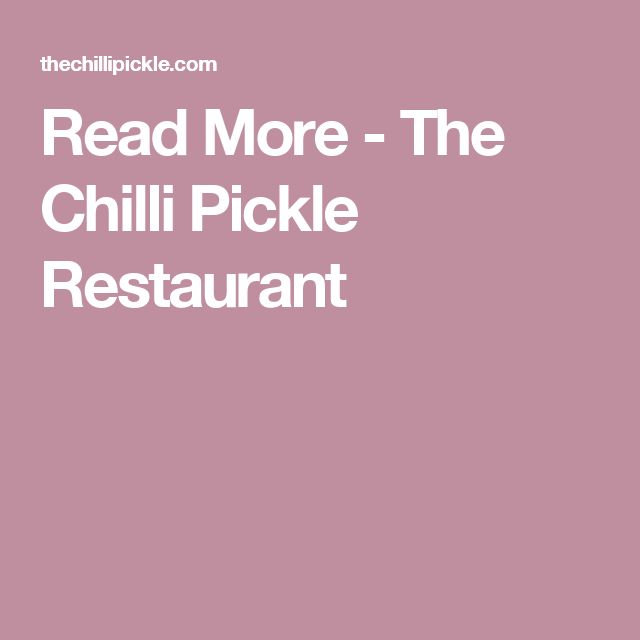 Read More - The Chilli Pickle Restaurant