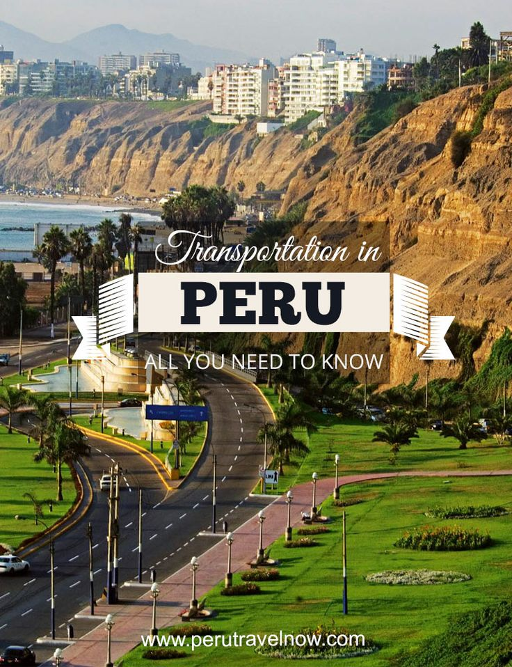 Travel Peru l Transportation in Peru: All You Need To Know l @perutravelnow