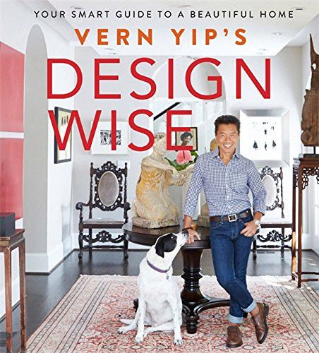 Vern Yip's Design Wise: Your Smart Guide to a Beautiful Home