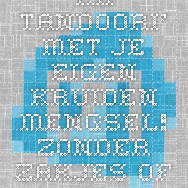 'Kip Tandoori' Met je eigen kruiden-mengsel! Zonder zakjes of pakjes