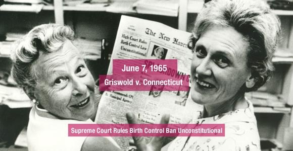 """Ruling that the states had no right to ban contraception for married couples, the landmark case of Griswold v. Connecticut established that a woman's reproductive freedoms were protected by the Constitution. It signified the court's belief that people should be free from the unnecessary interference of the state and considered """"the very idea [of searching marital bedrooms for contraception] is repulsive to the notions of privacy surrounding the marriage relationship."""" That was in 1965."""