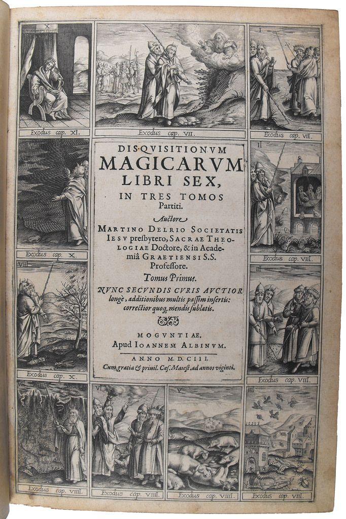 Disquisitionum magicorum. Martinus Delrio, 1599. Delrio is de zoon van een vooraanstaande Spaanse familie in dienst van de Spaanse koning. Delrio schrijft zijn Onderzoekingen naar magie speciaal voor theologen, advocaten, artsen en geleerden. Het boek is een demonologisch traktaat en verspreidt de demonologische heksenleer in de Nederlanden. Het boek wordt gezien als de katholieke autoriteit op het gebied van magie en hekserij.