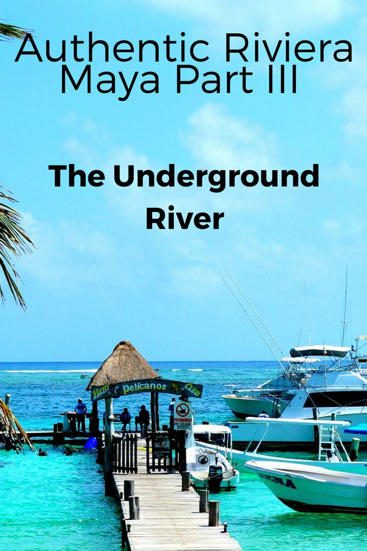 Authentic Riviera Maya - Part III of our visit - The Underground River