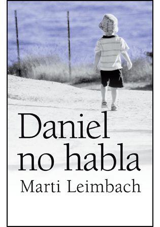 Daniel no habla: una conmovedora novela que explora la determinación de una madre por ayudar a su hijo, y extiende su sabiduría más allá de las limitaciones de la discapacidad para sumergirse en la esencia de la naturaleza humana.