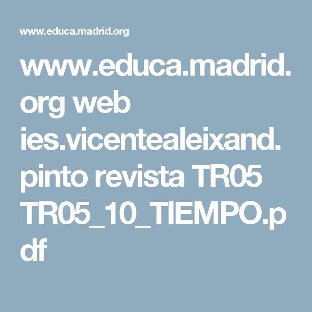 www.educa.madrid.org web ies.vicentealeixand.pinto revista TR05 TR05_10_TIEMPO.pdf