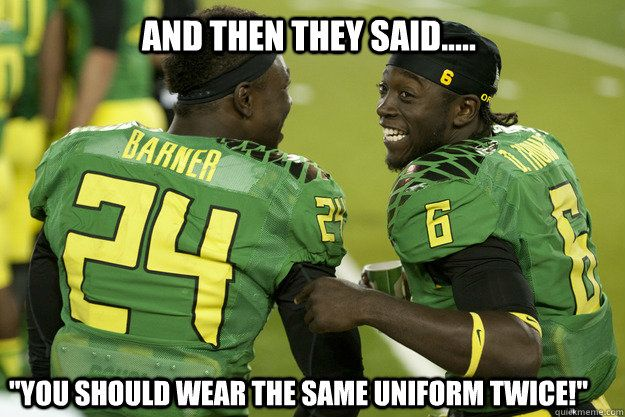 My source in Eugene says they have developed a dope camouflage uniform for the…