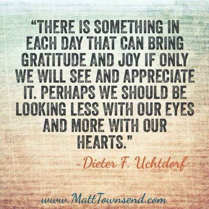 Looking less with our eyes and more with our hearts #gratitude #quote
