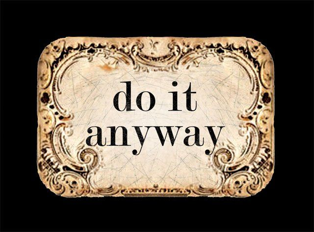 do it anyway... my new motto. thank you, brave girls club <3