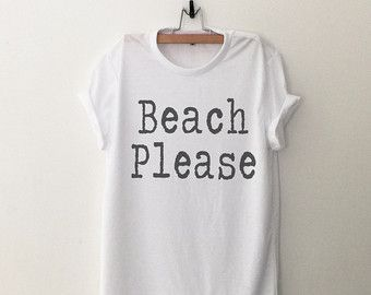 Beach summer outdoors party Funny Tshirt Tumblr Tee Shirts Quote Shirt Graphic Tee Womens T-Shirts