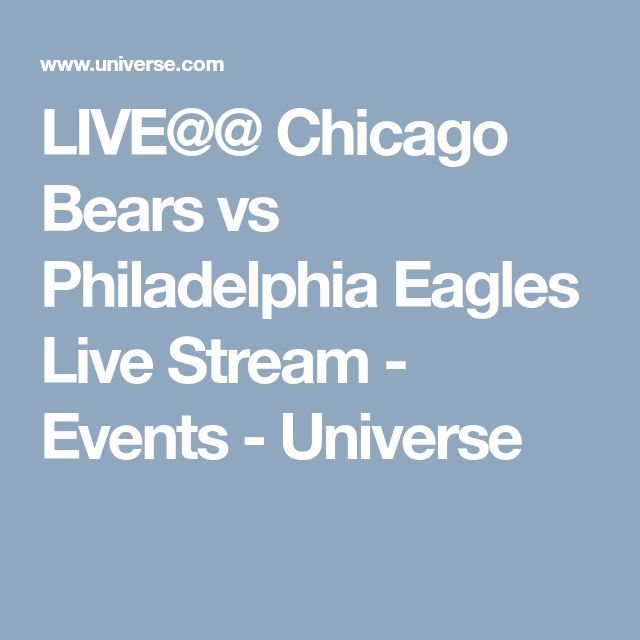 LIVE@@ Chicago Bears vs Philadelphia Eagles Live Stream - Events - Universe