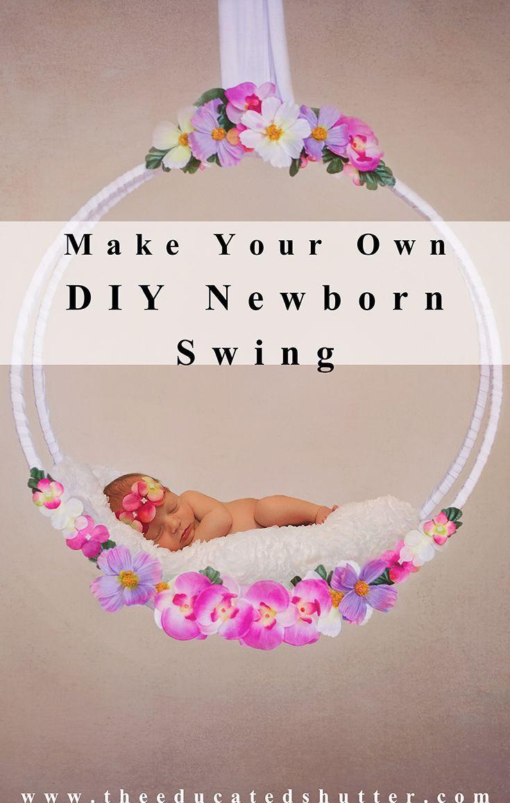 Newborn Swing Prop Diy Newborn Photography Inspiration Pinterest
