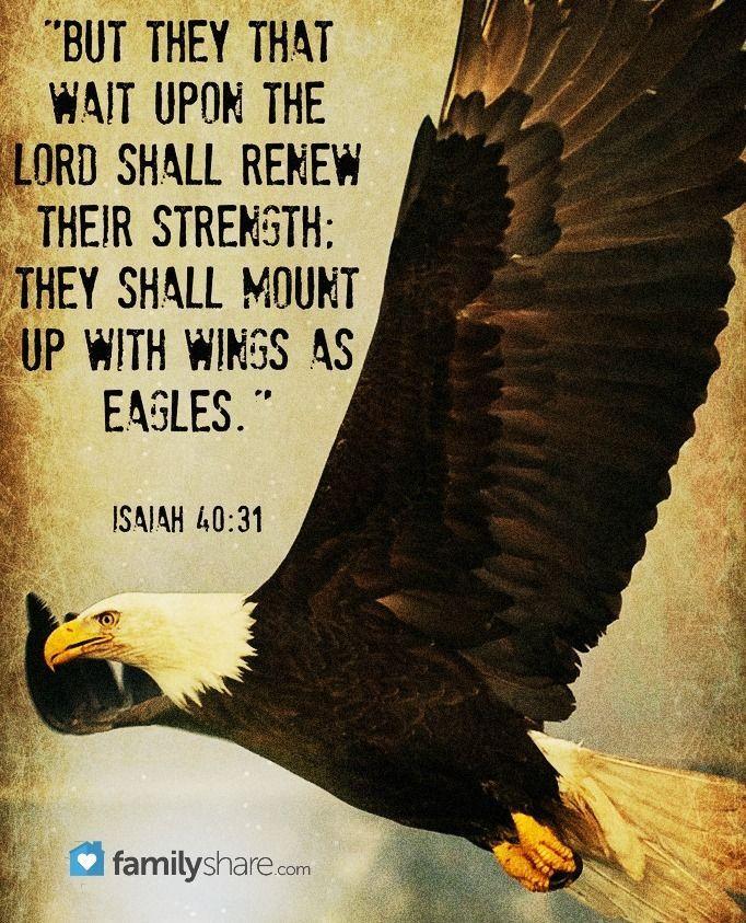 Isaiah 40:31- Mama's favorite verse.