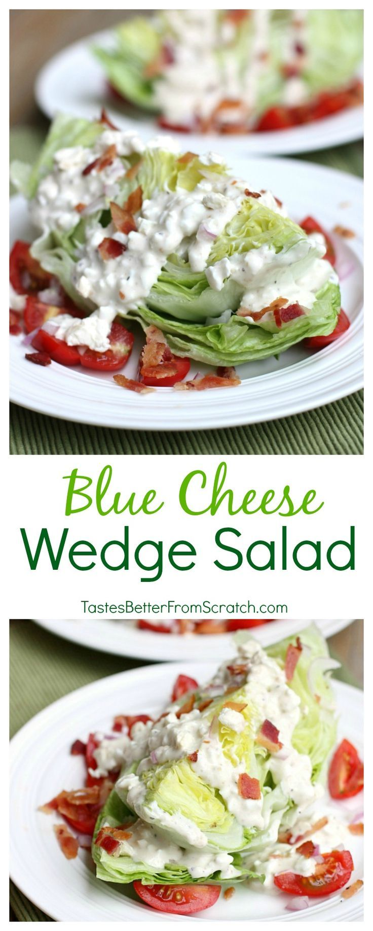 Simple Blue Cheese Wedge Salad recipe from TastesBetterFromScratch.com- My husband's FAVORITE salad!