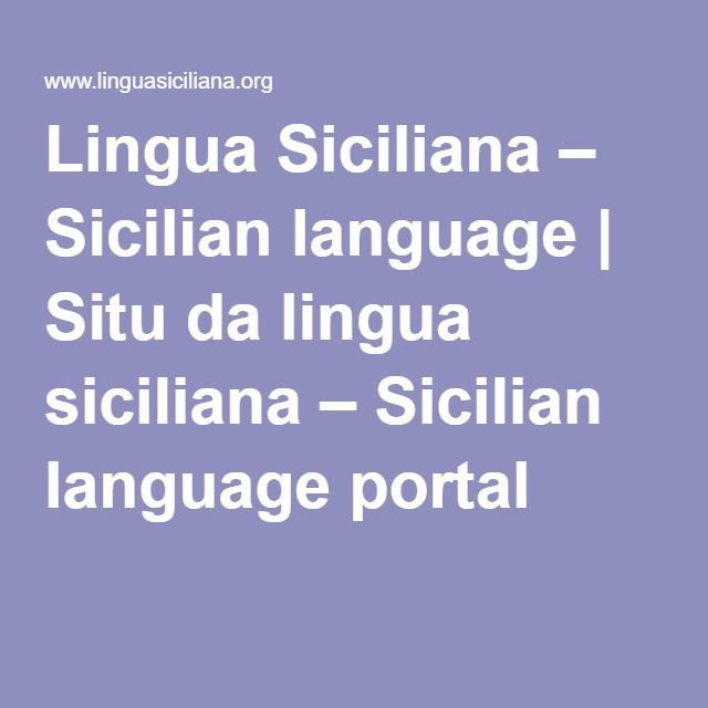 Lingua Siciliana – Sicilian language | Situ da lingua siciliana – Sicilian language portal