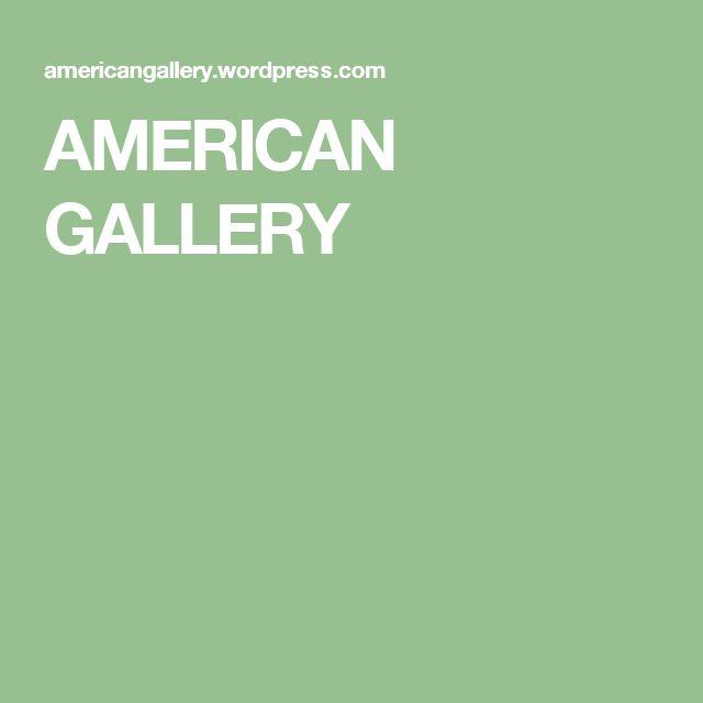 AMERICAN GALLERY