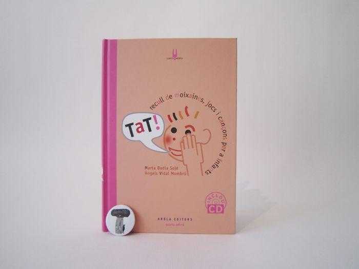 Tat! Recull de moixaines, jocs i cançons per a infants amb CD - Pati de Llibres