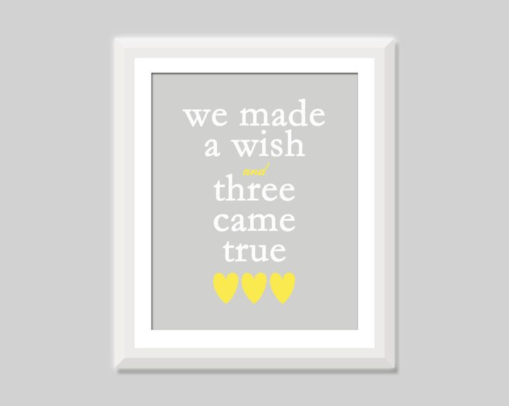 Triplet Nursery Art, Triplet Baby Gift, We Made A Wish and Three Came True, Triplet Quote, Triplet Nursery Decor, Gift for Triplets by SweetPapelDesigns on Etsy https://www.etsy.com/listing/209243670/triplet-nursery-art-triplet-baby-gift-we
