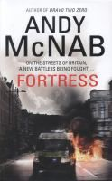 Fortress by Andy McNab. SAS trooper Tom Buckingham finds himself in deep trouble for taking down a renegade Afghan soldier. On his return to Britain, disillusioned and embittered, Tom's unique services are quickly snapped up by charismatic entrepreneur, Vernon Rolt, a powerful billionaire with political ambitions, very few scruples and a questionable agenda.