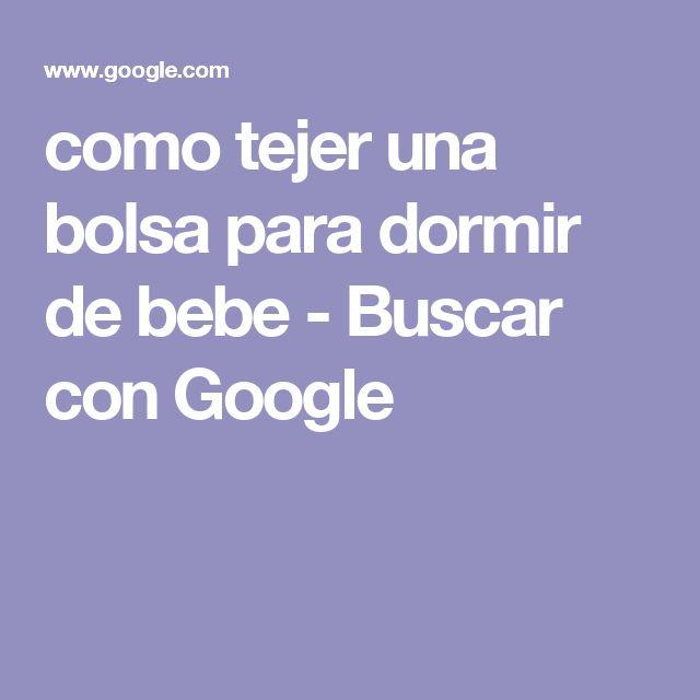 como tejer una bolsa para dormir de bebe - Buscar con Google